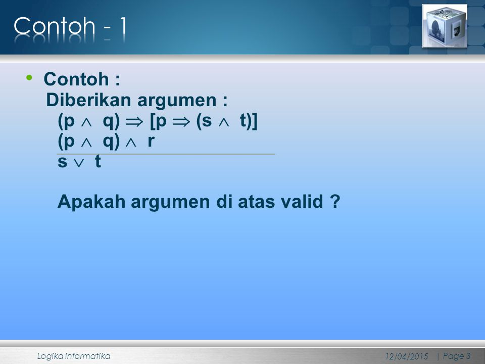Contoh - 1 Contoh : Diberikan argumen : (p  q)  [p  (s  t)]